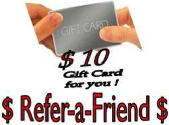 $10 Gift Card for you! Refer-a-friend